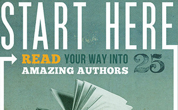 Start Here: Read Your Way Into 25 Amazing Authors by Book Riot